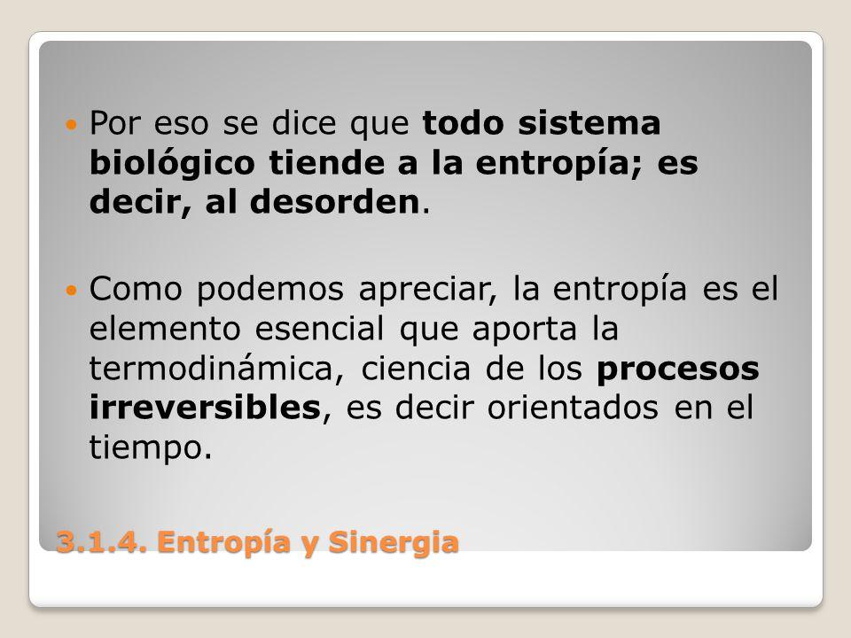 Por eso se dice que todo sistema biológico tiende a la entropía; es decir, al desorden.