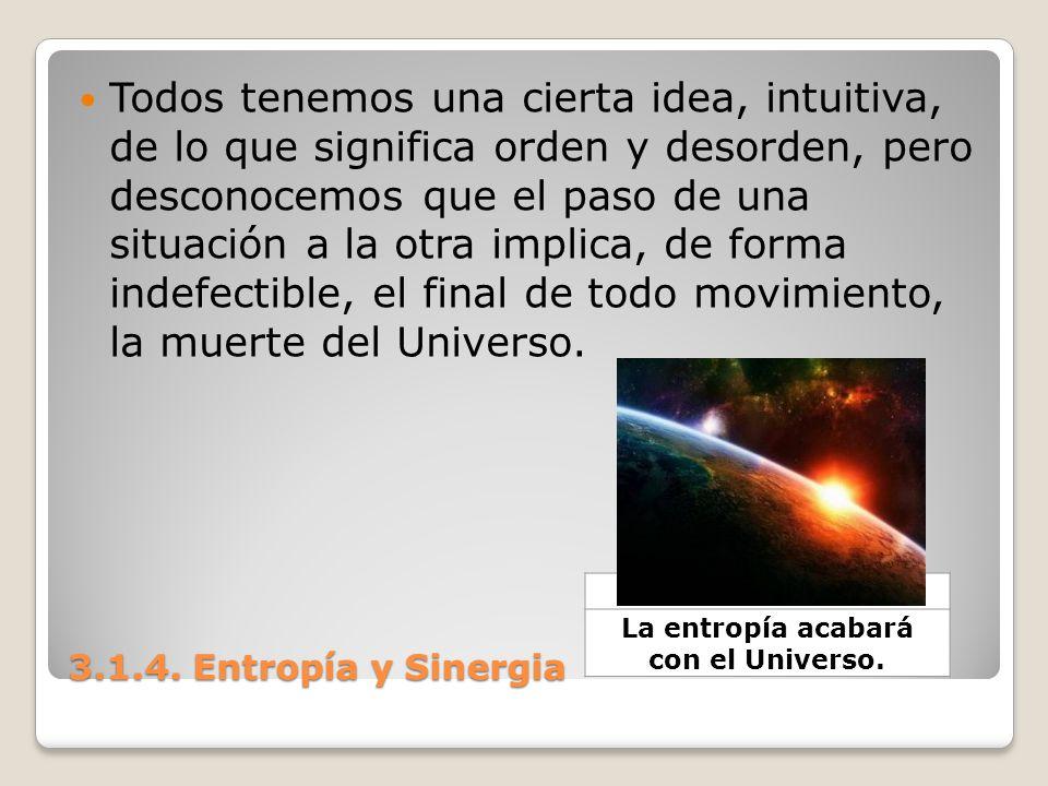 La entropía acabará con el Universo.