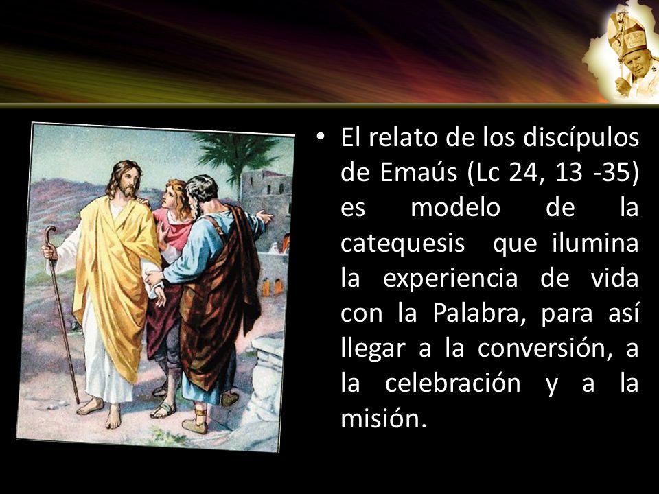 El relato de los discípulos de Emaús (Lc 24, 13 -35) es modelo de la catequesis que ilumina la experiencia de vida con la Palabra, para así llegar a la conversión, a la celebración y a la misión.