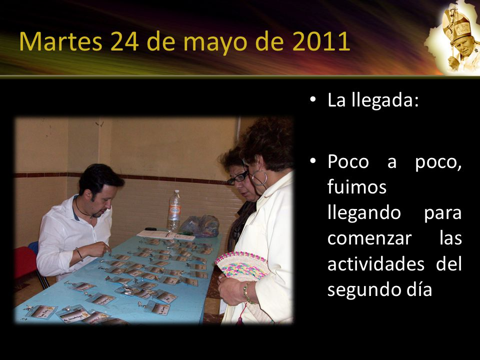 Martes 24 de mayo de 2011 La llegada: