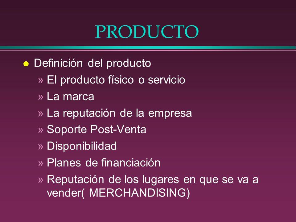 PRODUCTO Definición del producto El producto físico o servicio