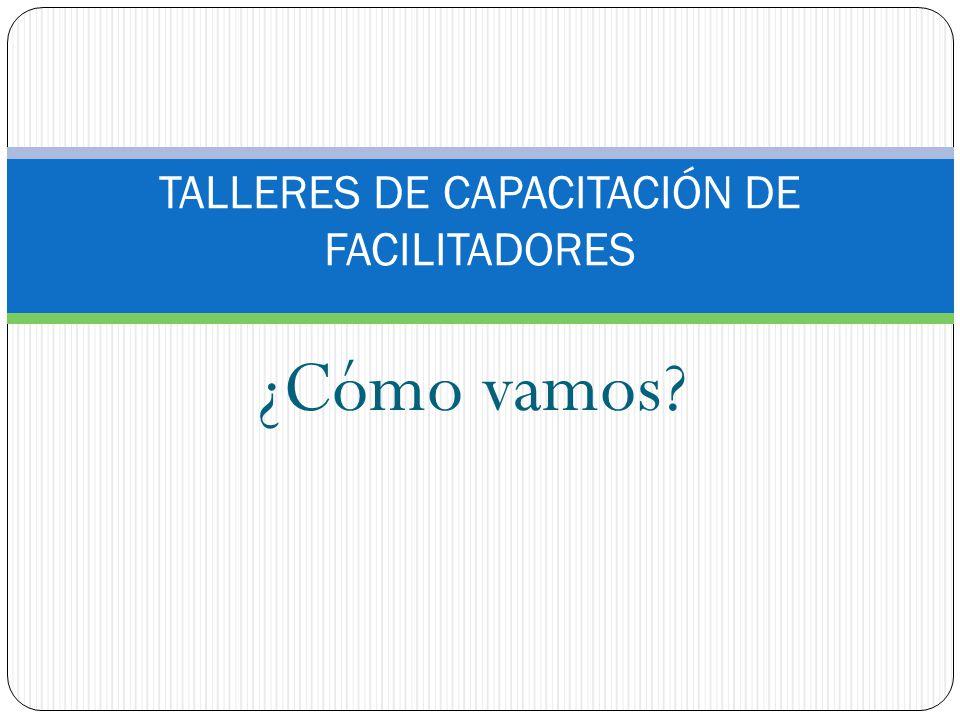 TALLERES DE CAPACITACIÓN DE FACILITADORES