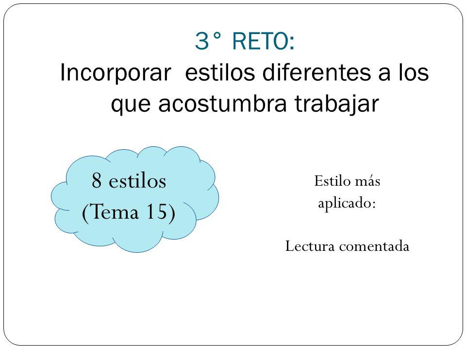 3° RETO: Incorporar estilos diferentes a los que acostumbra trabajar