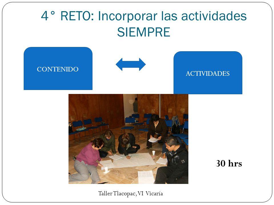 4° RETO: Incorporar las actividades SIEMPRE