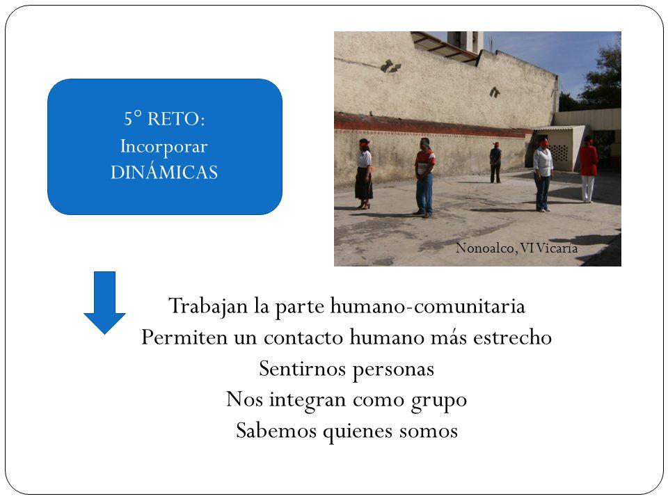 Trabajan la parte humano-comunitaria