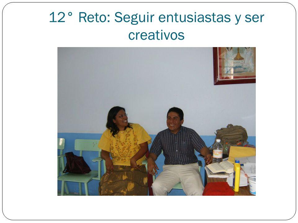 12° Reto: Seguir entusiastas y ser creativos