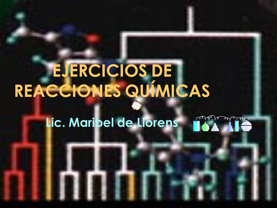 EJERCICIOS DE REACCIONES QUÍMICAS