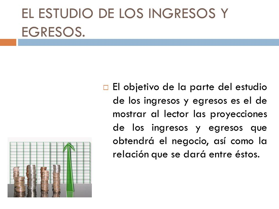 EL ESTUDIO DE LOS INGRESOS Y EGRESOS.