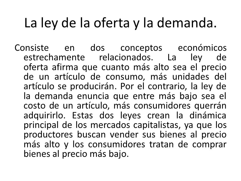 La ley de la oferta y la demanda.
