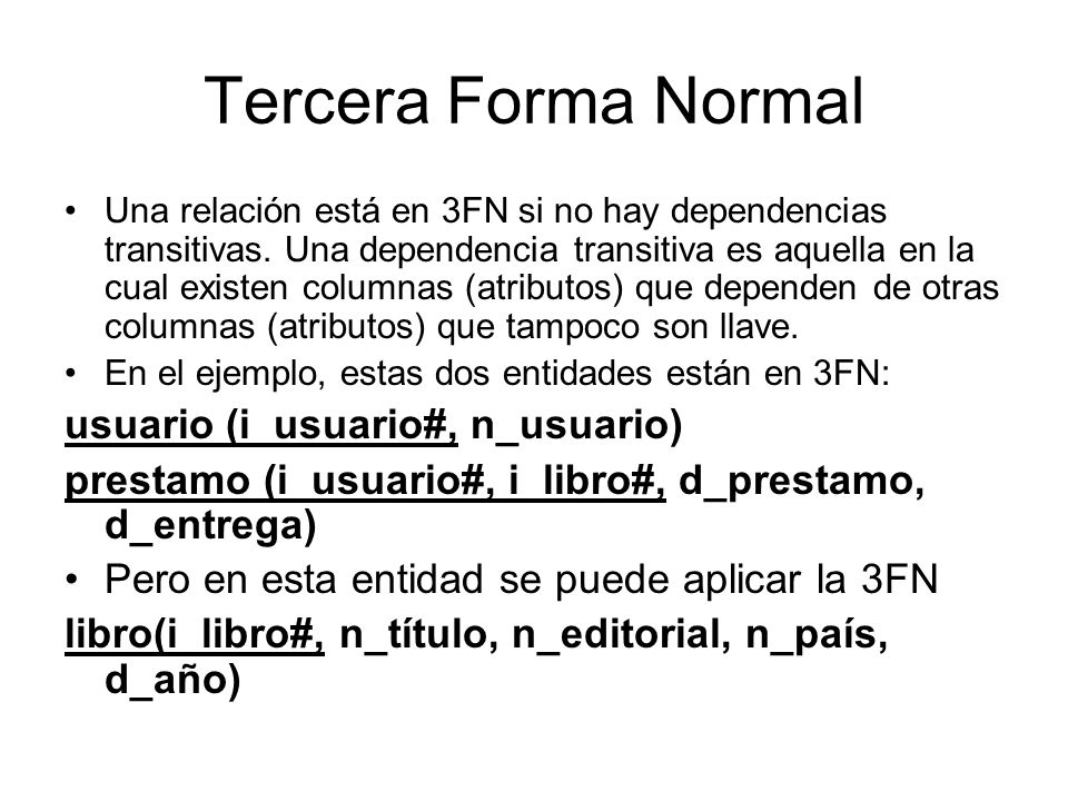 Tercera Forma Normal usuario (i_usuario#, n_usuario)