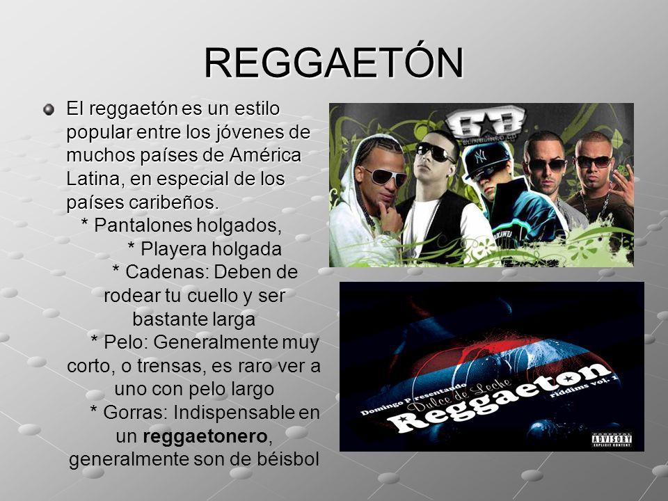 REGGAETÓN El reggaetón es un estilo popular entre los jóvenes de muchos países de América Latina, en especial de los países caribeños.