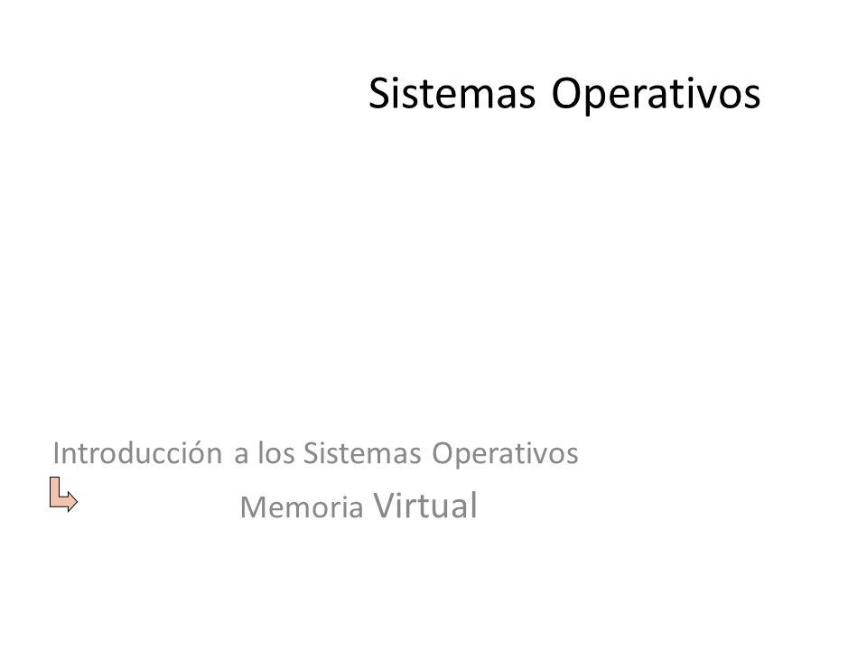 Introducción a los Sistemas Operativos Memoria Virtual