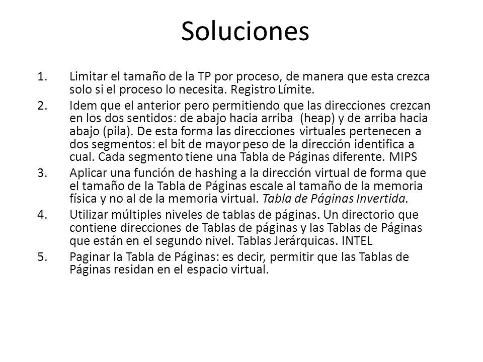 Soluciones Limitar el tamaño de la TP por proceso, de manera que esta crezca solo si el proceso lo necesita. Registro Límite.