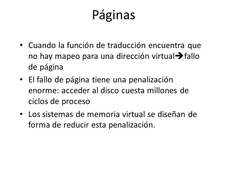 Páginas Cuando la función de traducción encuentra que no hay mapeo para una dirección virtualfallo de página.