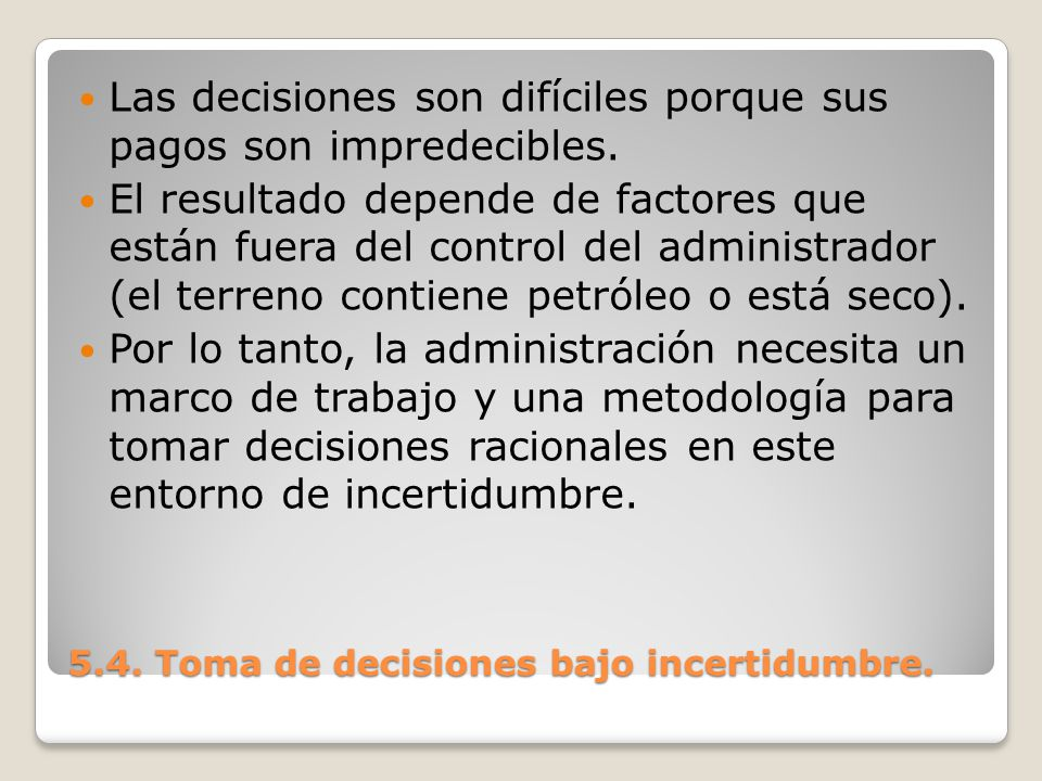 5.4. Toma de decisiones bajo incertidumbre.