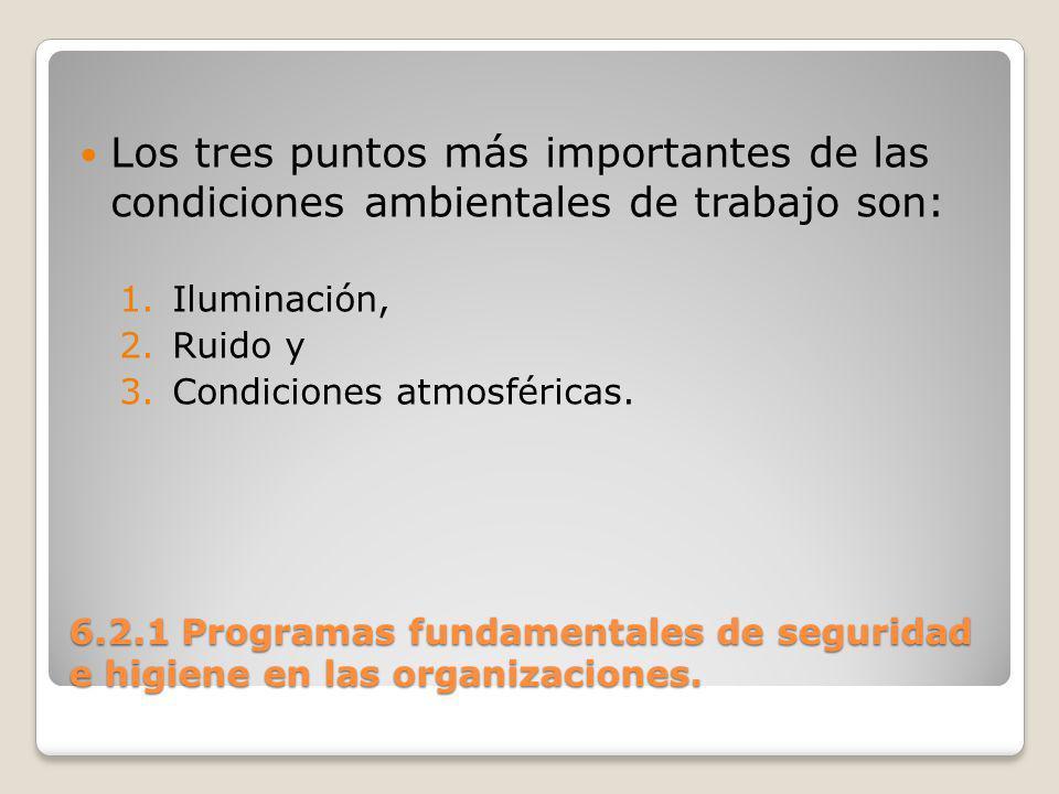Los tres puntos más importantes de las condiciones ambientales de trabajo son: