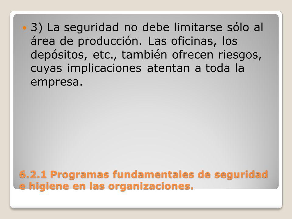 3) La seguridad no debe limitarse sólo al área de producción
