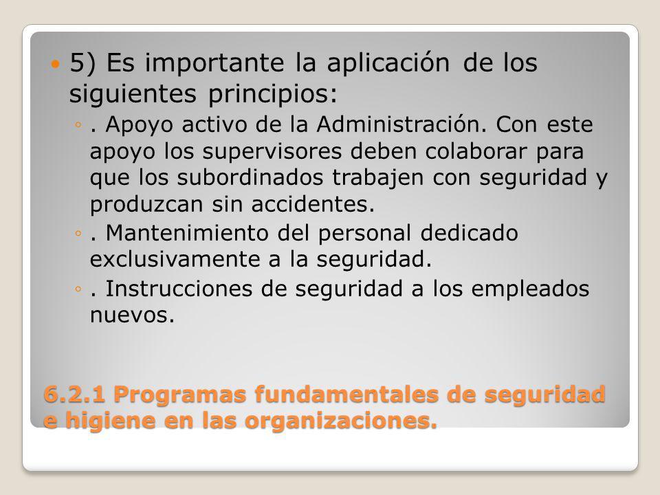 5) Es importante la aplicación de los siguientes principios: