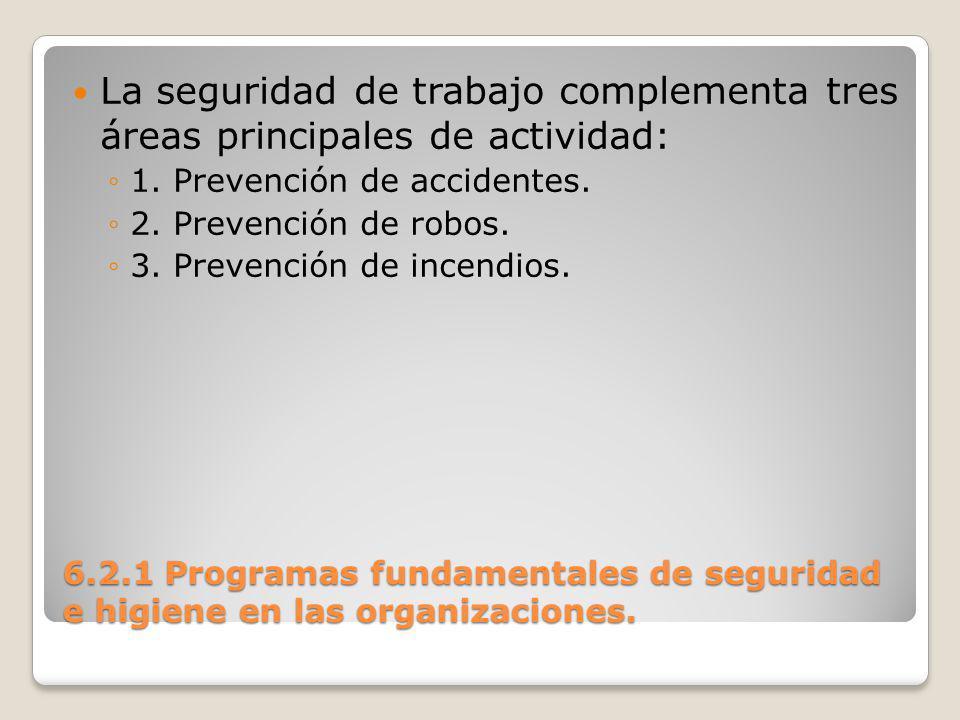 La seguridad de trabajo complementa tres áreas principales de actividad: