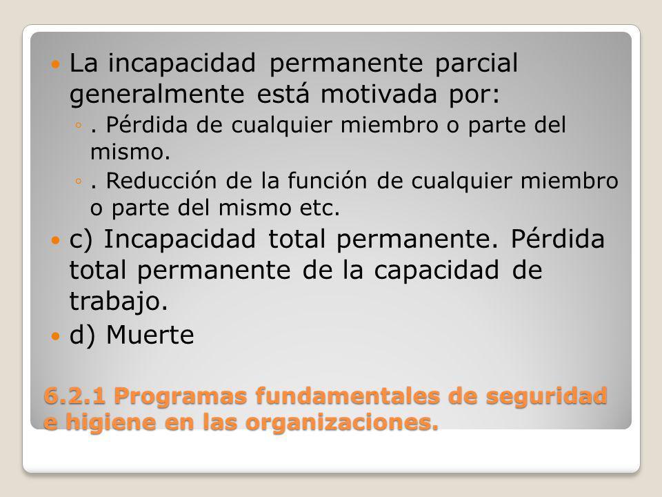 La incapacidad permanente parcial generalmente está motivada por: