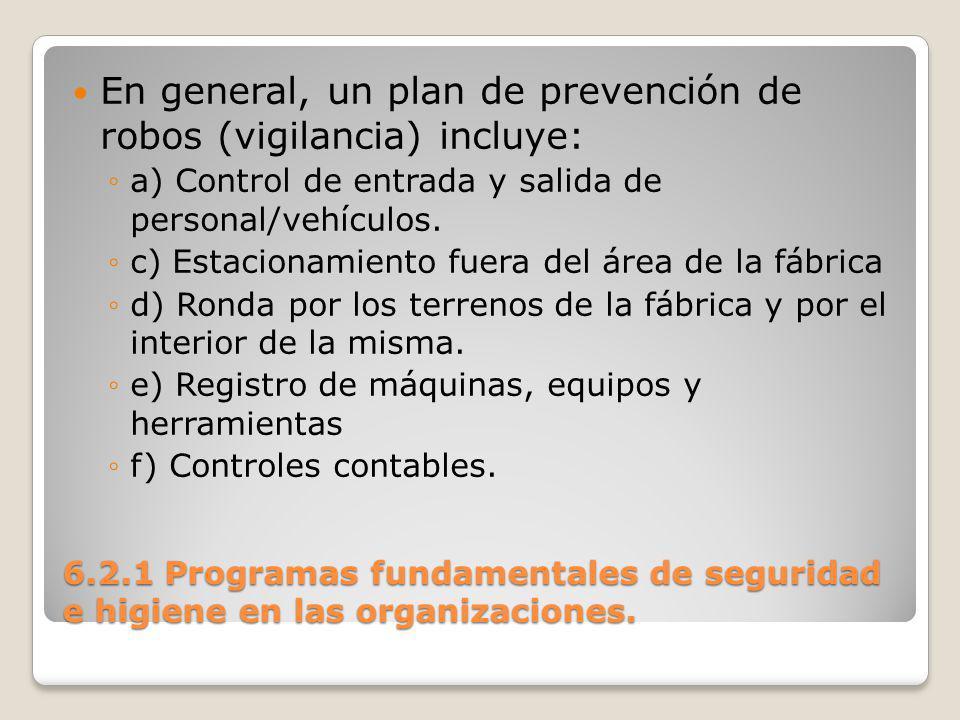 En general, un plan de prevención de robos (vigilancia) incluye: