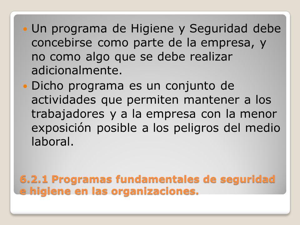 Un programa de Higiene y Seguridad debe concebirse como parte de la empresa, y no como algo que se debe realizar adicionalmente.