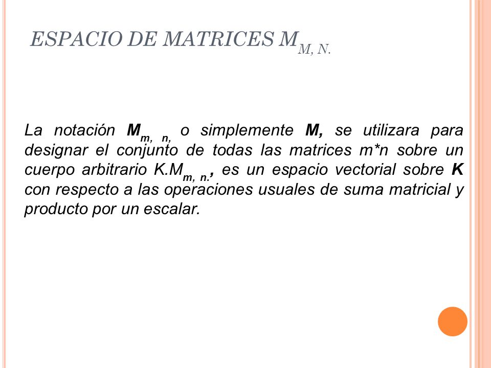 ESPACIO DE MATRICES Mm, n.