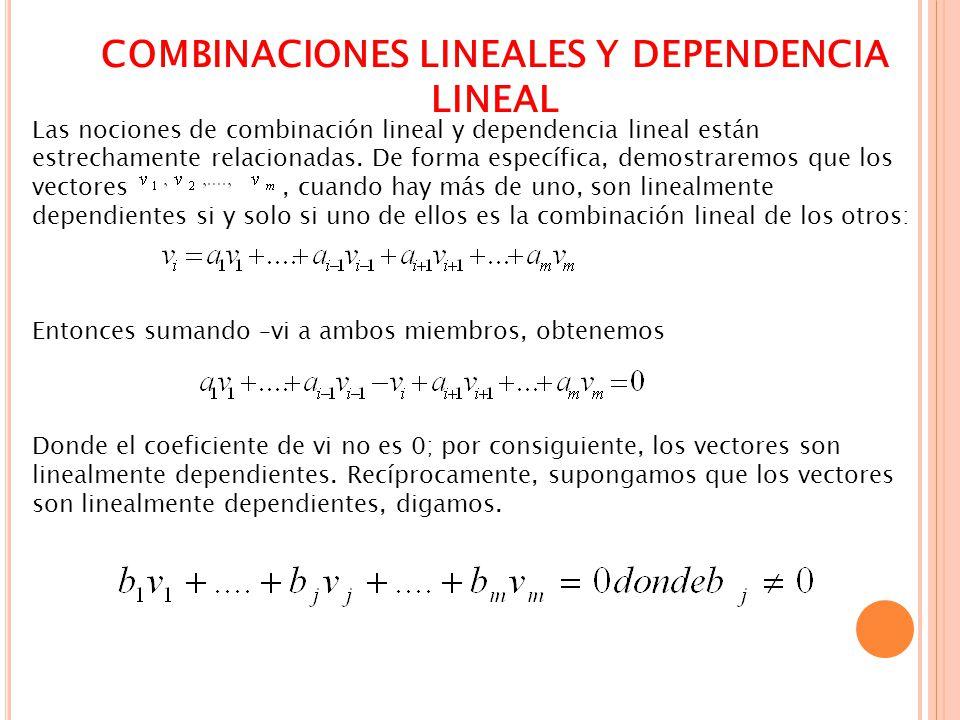 COMBINACIONES LINEALES Y DEPENDENCIA LINEAL