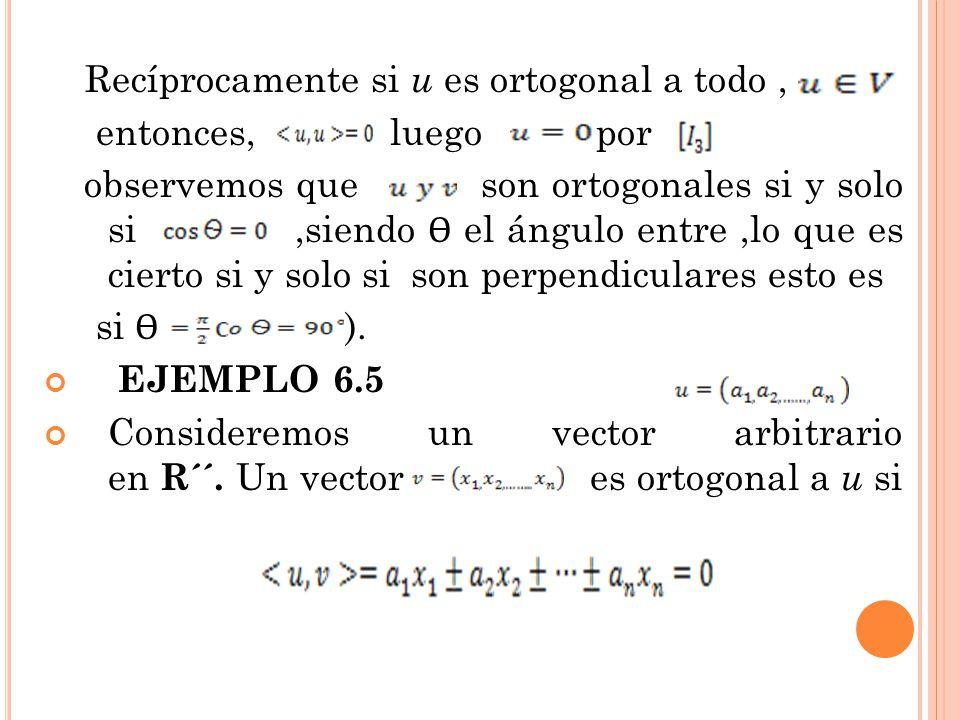 Recíprocamente si u es ortogonal a todo ,