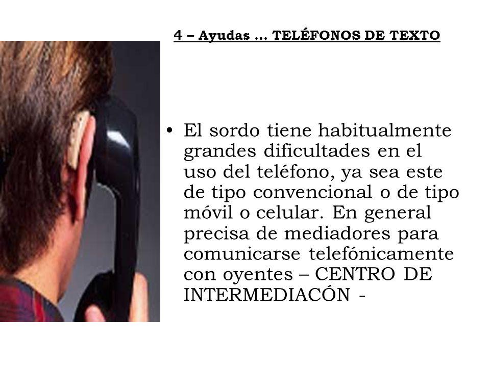 4 – Ayudas … TELÉFONOS DE TEXTO