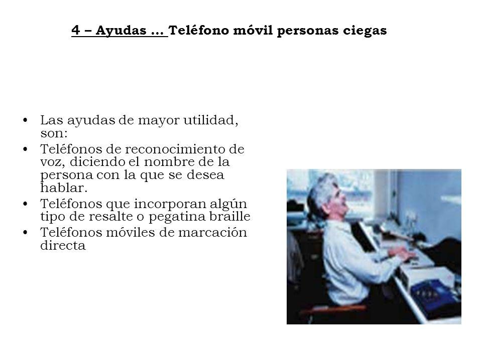 4 – Ayudas … Teléfono móvil personas ciegas