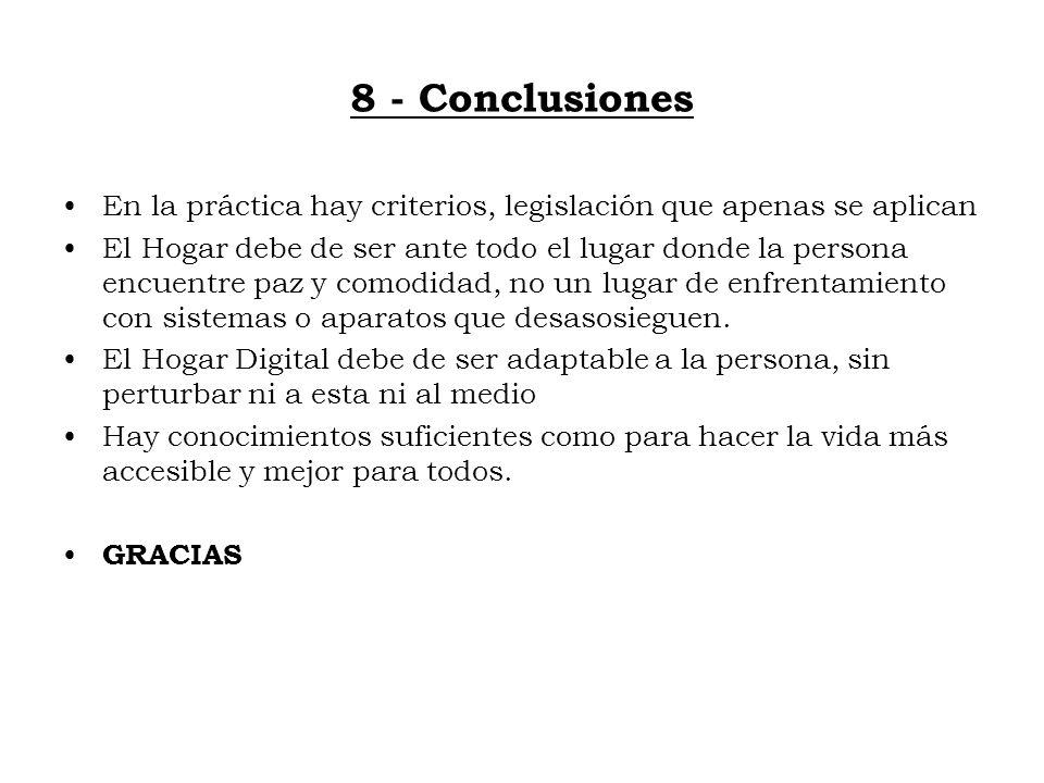 8 - Conclusiones En la práctica hay criterios, legislación que apenas se aplican.