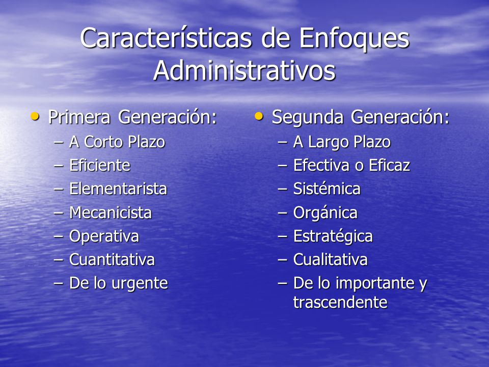 Características de Enfoques Administrativos