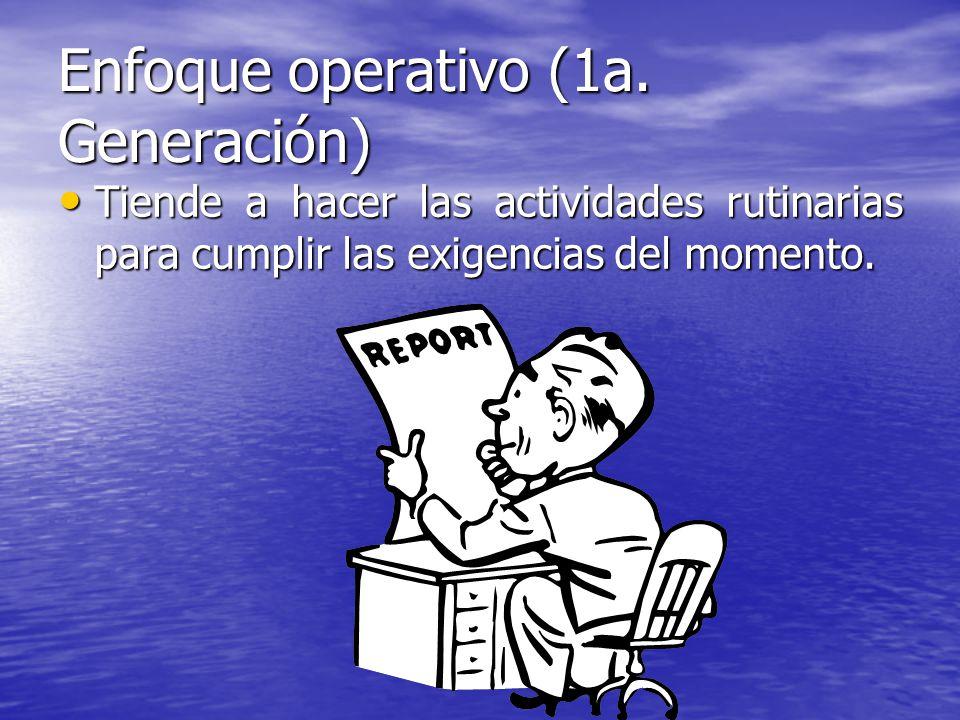 Enfoque operativo (1a. Generación)