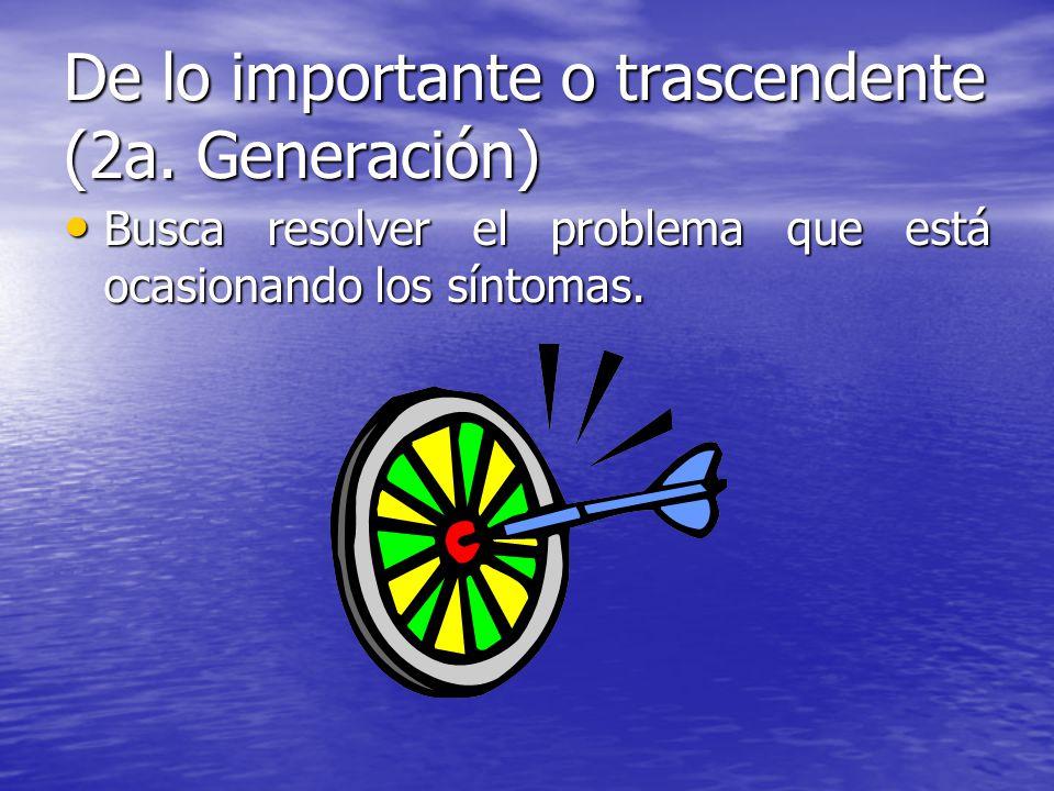 De lo importante o trascendente (2a. Generación)