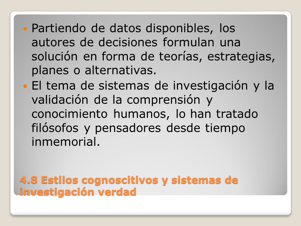 4.8 Estilos cognoscitivos y sistemas de investigación verdad