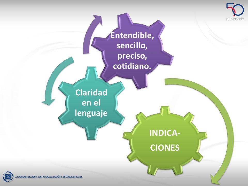 Claridad en el lenguaje Entendible, sencillo, preciso, cotidiano.