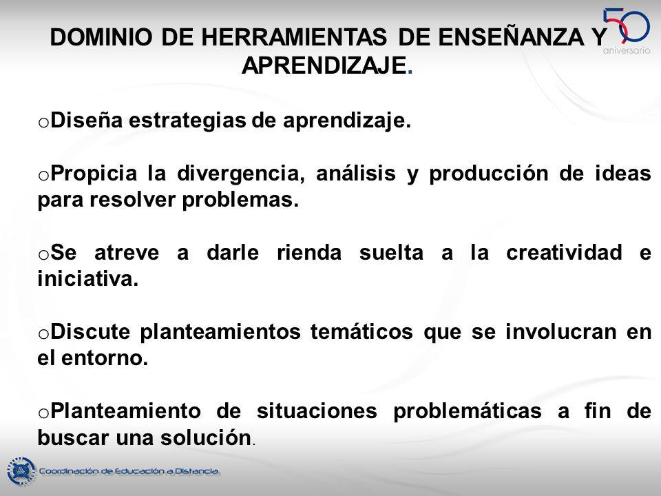 DOMINIO DE HERRAMIENTAS DE ENSEÑANZA Y APRENDIZAJE.