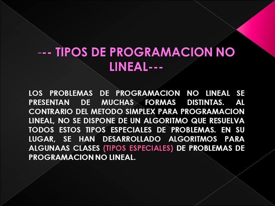 -- TIPOS DE PROGRAMACION NO LINEAL---