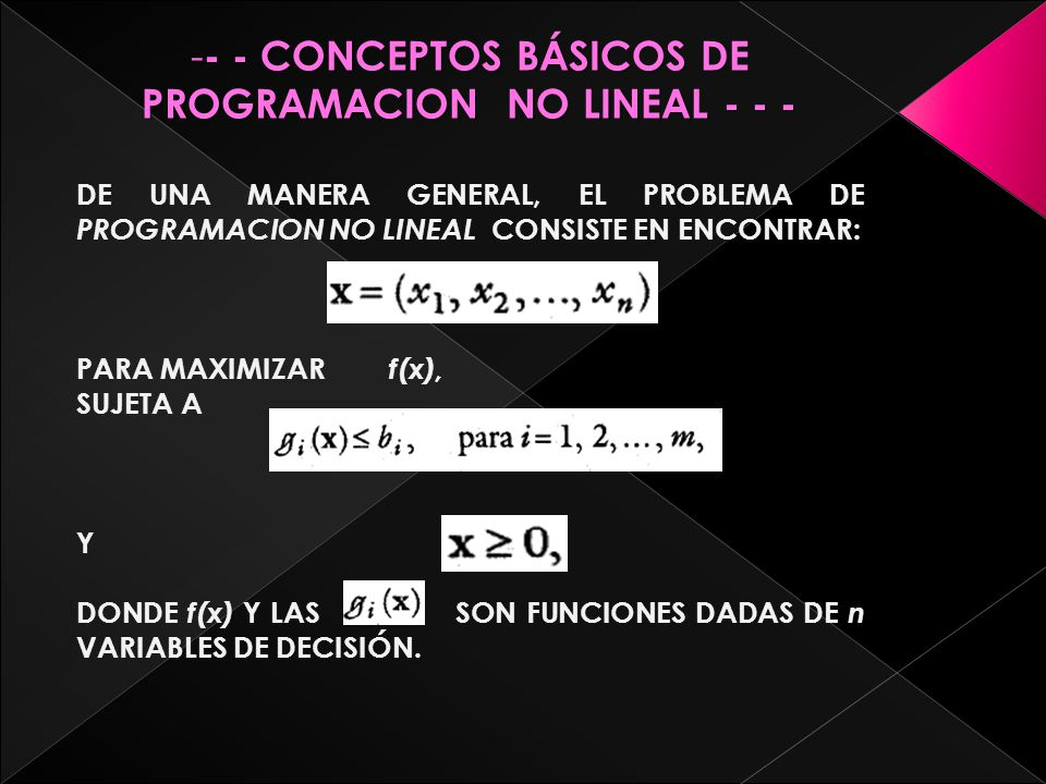 - - CONCEPTOS BÁSICOS DE PROGRAMACION NO LINEAL - - -