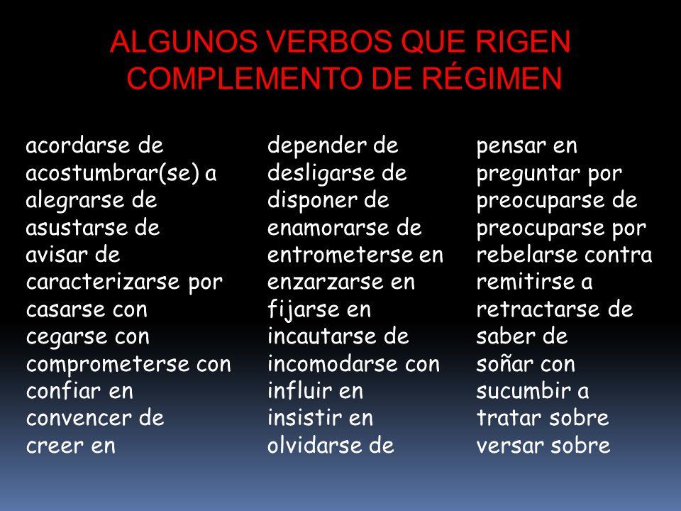 ALGUNOS VERBOS QUE RIGEN COMPLEMENTO DE RÉGIMEN