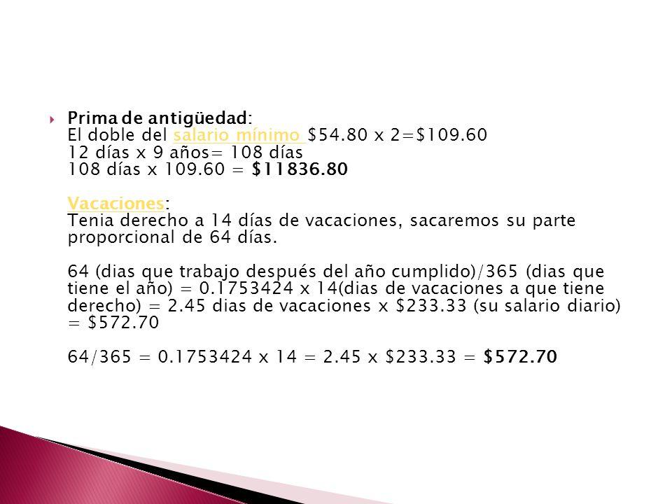 Prima de antigüedad: El doble del salario mínimo $54. 80 x 2=$109