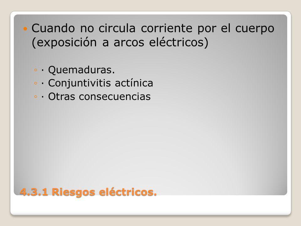 Cuando no circula corriente por el cuerpo (exposición a arcos eléctricos)