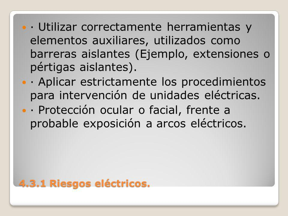 · Utilizar correctamente herramientas y elementos auxiliares, utilizados como barreras aislantes (Ejemplo, extensiones o pértigas aislantes).