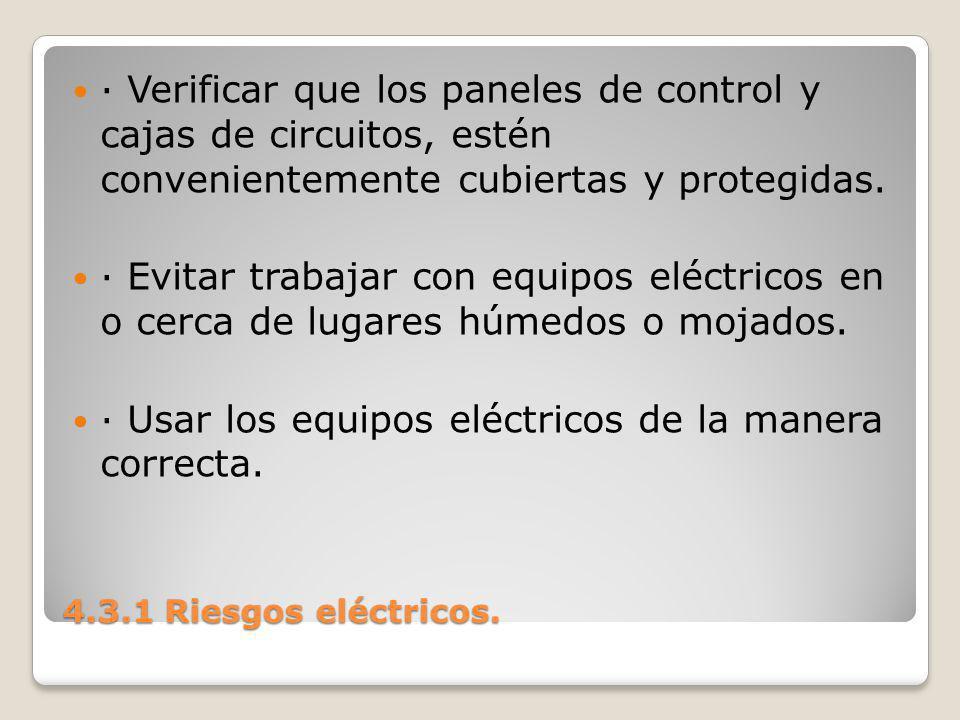 · Usar los equipos eléctricos de la manera correcta.