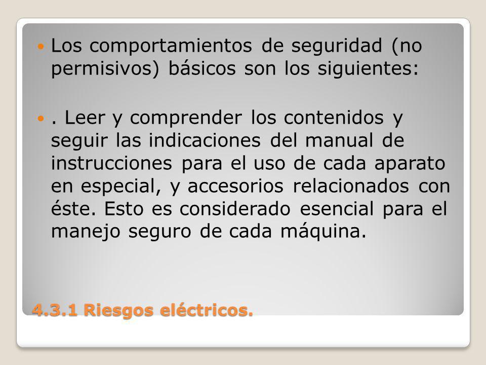 Los comportamientos de seguridad (no permisivos) básicos son los siguientes: