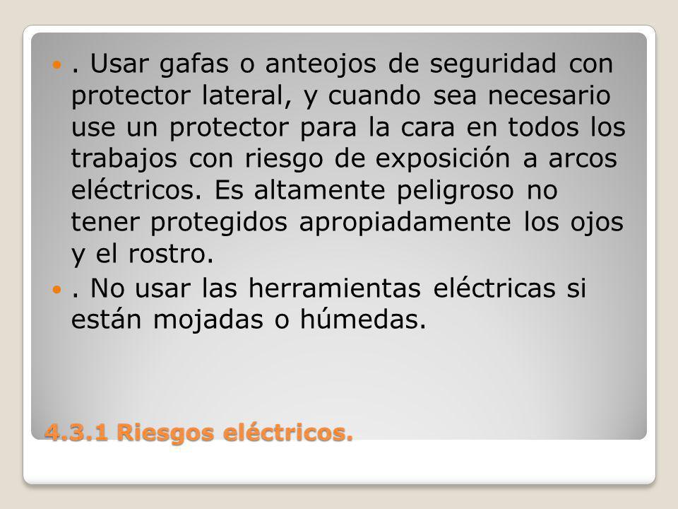 . No usar las herramientas eléctricas si están mojadas o húmedas.