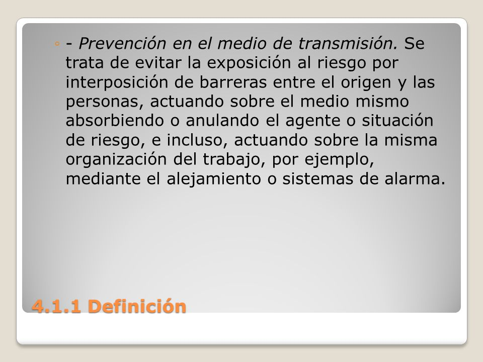 - Prevención en el medio de transmisión