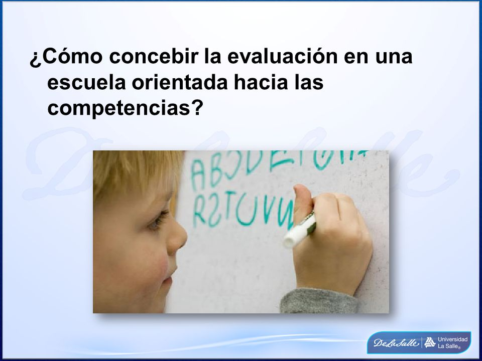 ¿Cómo concebir la evaluación en una escuela orientada hacia las competencias