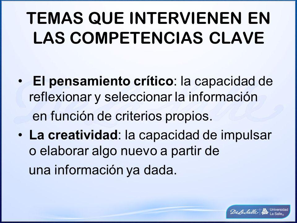 TEMAS QUE INTERVIENEN EN LAS COMPETENCIAS CLAVE